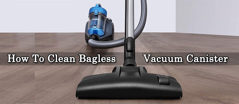 How-To-Clean-Bagless-Vacuum-Canister-Image