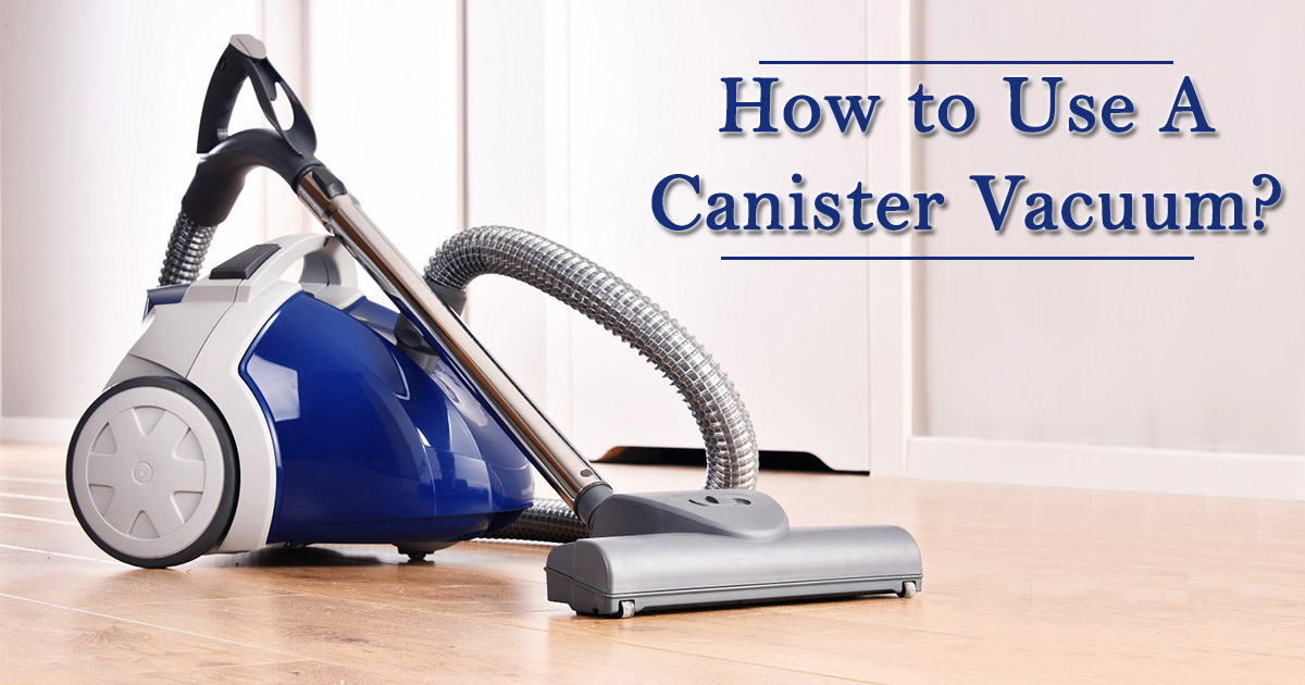 How to use a Canister Vacuum image