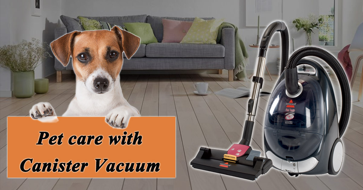 Pet care with Canister Vacuum Cleaner image
