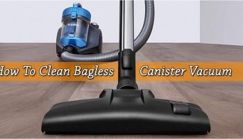 Simple Guide to Clean Bagless Canister Vacuum Cleaner