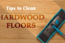 How to Clean Hardwood Floors? – Simple Tips to Clean Different Stains